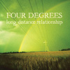 FOUR DEGREES - long distance relationship